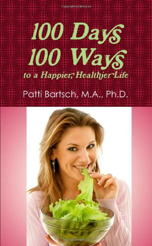 100 Days, 100 Ways to a Happier, Healthier Life