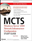 MCTS: Windows Server 2008 Network Infrastructure Configuration Study Guide: Exam 70-642 (0470261692) by Panek, William