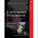 Continuous Integration: Improving Software Quality and Reducing Risk (Martin Fowler Signature Books)by Paul M. Duvall