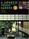 A Japanese Touch for Your Garden: Revised and Expanded Edition