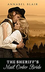 MAIL ORDER BRIDE: Clean Romance: The Sheriff's Mail Order Bride [Western Sweet Inspirational Historical Romance] (Western Historical Romance Short Stories)