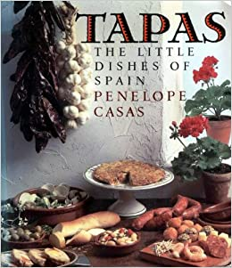 TAPAS:THE LITTLE DISHES OF SPAIN: Amazon.com: Books