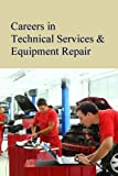 img - for Careers in Technical Services & Equipment Repair book / textbook / text book