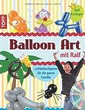 Balloon Art mit Ralf: Luftballonfiguren für die ganze Familie