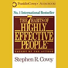 The 7 Habits of Highly Effective People Speech by Stephen R. Covey Narrated by Stephen R. Covey