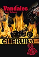 Vandales - Cherub tome 11: Cherub Tome 11