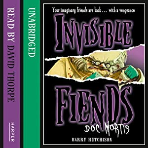 Invisible Fiends – Doc Mortis | [Barry Hutchison]