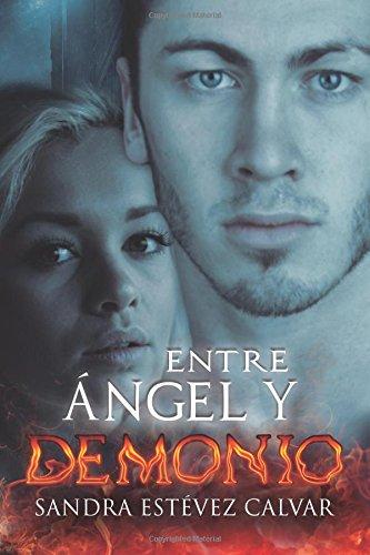 Entre ángel y demonio: Volume 2 (ENTRE EL MIEDO Y EL AMOR)