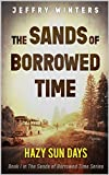 The Sands of Borrowed Time: Hazy Sun Days (Survival in the Wilderness – A Post- Apocalyptic Epic)