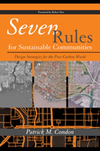 Seven Rules for Sustainable Communities: Design...