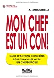 img - for Mon chef est un con ! (French Edition) book / textbook / text book