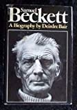 Samuel Beckett: A Biography (0151792569) by Deirdre Bair