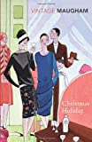 W Somerset Maugham Christmas Holiday (Vintage Classics)
