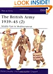 The British Army 1939-1945: Middle Ea...