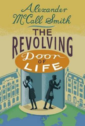 The Revolving Door of Life: A 44 Scotland Street Novel