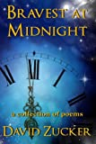 img - for Bravest at Midnight: a collection of poems book / textbook / text book