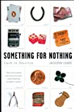 img - for Something for Nothing: Luck in America book / textbook / text book