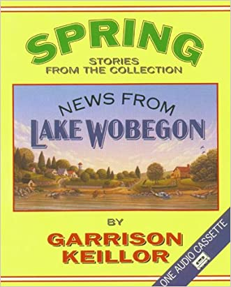 Spring Stories from the Collection News from Lake Wobegon
