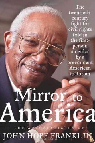 Mirror to America: The Autobiography of John Hope Franklin: John Hope Franklin: 9780374299446: Amazon.com: Books