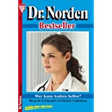 Wer kann Andrea helfen?: Dr. Norden 67