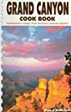 Grand Canyon Cook Book: Southwestern Recipes from Arizona