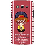 For Samsung Galaxy Grand 2 :: Samsung Galaxy Grand 2 G7105 :: Samsung Galaxy Grand 2 G7102 Akela Rahne De Mujhe Warna Pyar Ho Jaega Tujhko ( Akela Rahne De Mujhe Warna Pyar Ho Jaega Tujhko, Good Quotes, Cartoon, Boy, Pattern ) Printed Designer Back Case C
