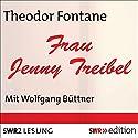 Frau Jenny Treibel Hörbuch von Theodor Fontane Gesprochen von: Wolfgang Büttner