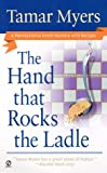 The Hand That Rocks the Ladle (A Pennsylvania Dutch Mystery with Recipes) (0451197550) by Myers, Tamar