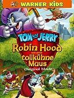 Tom & Jerry - Robin Hood und seine tollk�hne Maus