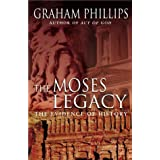 The Moses Legacy: The Evidence of Historyby Graham Phillips