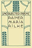 img - for Uncollected Poems: Bilingual Edition (German Edition) book / textbook / text book
