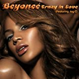 Beyonce: Crazy in Love ~ Jay-Z