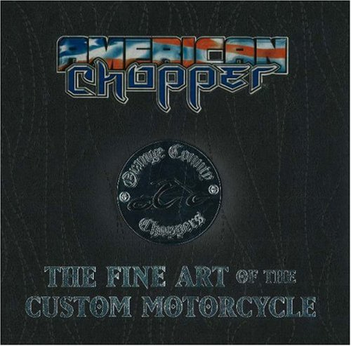 American Chopper/Orange County Choppers: The Fine Art of the Custom Motorcycle