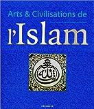 echange, troc Peter Delius, Markus Hattstein - Arts et Civilisations de l'Islam