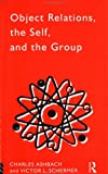 Object relations, the self, and the group :  a conceptual paradigm /