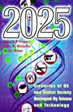2025 : Scenarios of US and Global Society Reshaped by Science and Technology