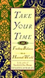 Take Your Time: Finding Balance in a Hurried World (0786883545) by Easwaran, Eknath