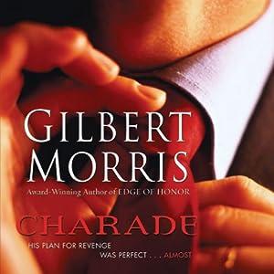 Charade | [Gilbert Morris]