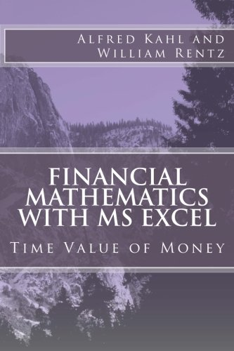 Financial Mathematics with MS Excel: Time Value of Money