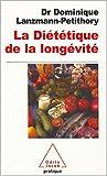 echange, troc Dominique Lanzmann-Petithory - La diététique de la longévité