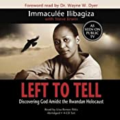 Left to Tell: Discovering God Amidst the Rwandan Holocaust | [Immaculee Ilibagiza, Steve Erwin]