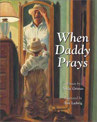 When Daddy Prays, NIKKI GRIMES, TIM LADWIG