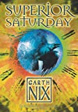 Superior Saturday (The Keys to the Kingdom) (0007175116) by Nix, Garth