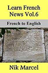 Learn French News Vol.6-- French to English
