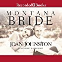 Montana Bride: Bitter Creek, Book 11 (       UNABRIDGED) by Joan Johnston Narrated by Julia Gibson