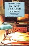 Fragments d'un voyage immobile : Un inconnu de lui même, Fernando Pessoa, 3e édition