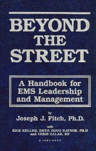 Beyond the street: A handbook for EMS leadership and management