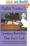 Speaking Activities That Don't Suck:...