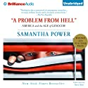 A Problem From Hell: America and the Age of Genocide (       UNABRIDGED) by Samantha Power Narrated by Joyce Bean