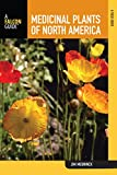 img - for Medicinal Plants of North America: A Field Guide (Falcon Guides) book / textbook / text book